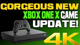 Giant New Xbox One X 4K Game Update Just Dropped! And It Looks Absolutely Gorgeous!