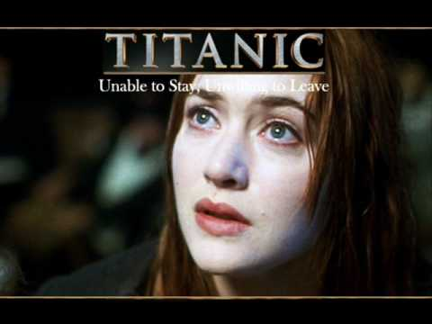 Titanic Soundtrack - Unable to stay unwilling to leave