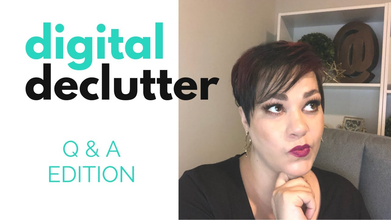 Your Digital Declutter Questions Answered