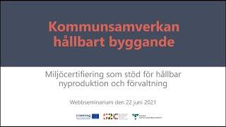 Miljöcertifiering som stöd för hållbar nyproduktion och förvaltning