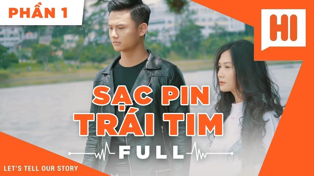 Sạc Pin Trái Tim Full – Phần 1 – Phim Tình Cảm   Hi Team – FAPtv