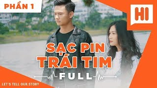 Sạc Pin Trái Tim Full  Phần 1  Phim Tình Cảm | Hi Team  FAPtv