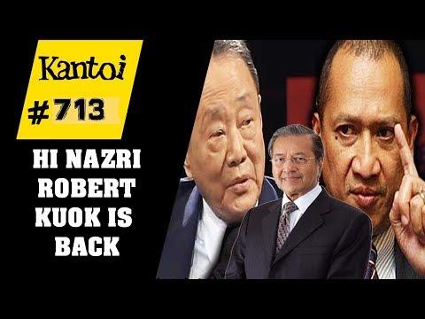 Robert Kuok is back VS Nazri (Thank you Tun Mahathir)