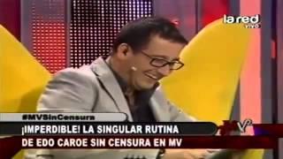 Rutina Completa Edo Caroe MV Sin Censura) 01 02 2013