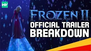 Complete Frozen 2 Official Trailer Breakdown, Analysis & Theories!