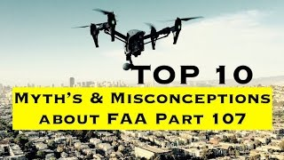 Top 10 Myths & Misconceptions About FAA Part 107