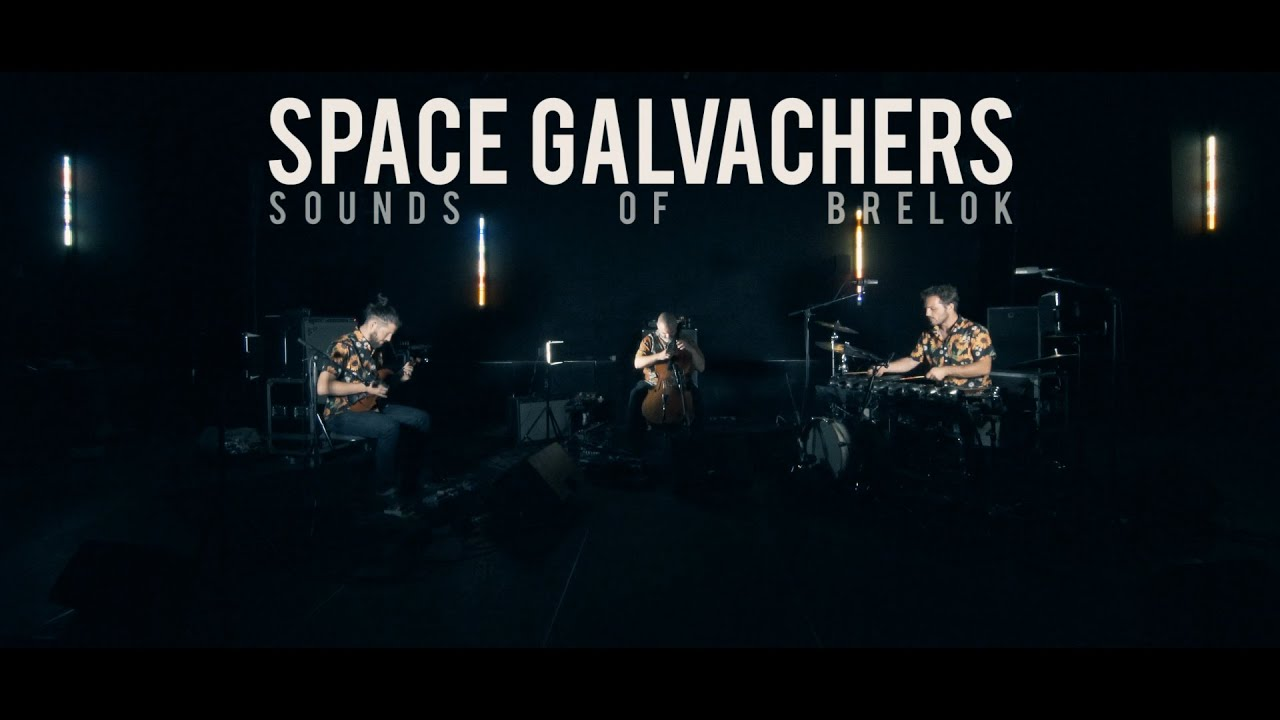 """SPACE GALVACHERS """"SOUNDS OF BRELOK"""" /// Cosmic Safari"""
