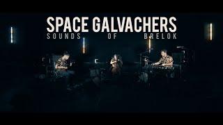 """SPACE GALVACHERS TRIO // """"SOUNDS OF BRELOK"""" // Cosmic Safari"""