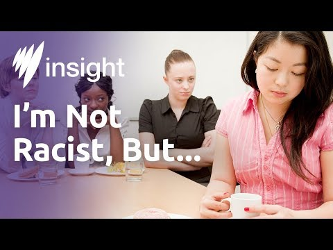 Insight - I'm Not Racist, But...