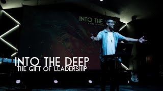Into The Deep - The Gift of Leadership