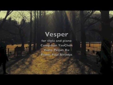 Yao Chen composition: Vesper, for viola and piano/姚晨作品:晚祷,为中提琴与钢琴而作