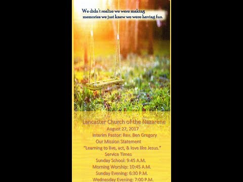 Lancaster, Kentucky Church of the Nazarene August 27, 2017 Sunday Morning Worship Service