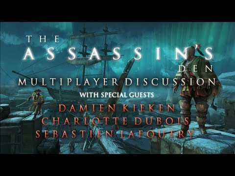 The Assassin's Den - AC3 Multiplayer ft. Developers from Ubisoft Annecy