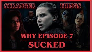 Why Episode 7 Sucked (Mostly) - Stranger Things Season 2