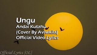 Ungu - Andaiku Tahu Lyrics [Cover By Aviwkila]