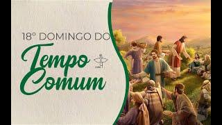 Lectio Divina 18º Domingo do Tempo Comum