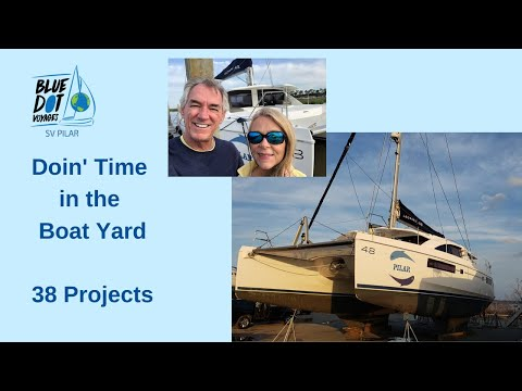 "Winter 2020 - 38 repairs for the Boat Yard - Sailing on Blue Dot Voyages  ""Pilar"" - EP43"