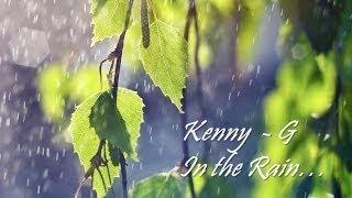 Kenny G - In the Rain