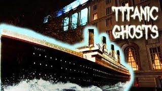 Ghosts Of The TITANIC - HAUNTINGS from the OCEAN DEPTHS