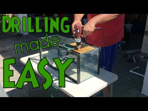 Drilling An AQUARIUM MADE EASY, How To Drill A Hole In A Glass Fish Tank