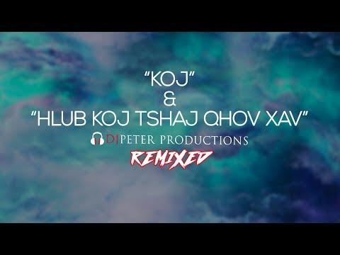 """Hue Chee Yang and Unique 3   """"Koj"""" and """"Hlub Koj Tshaj Qhov Xav"""" DJPeter Remix thumbnail"""