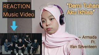Reaction music video lagu Armada ft Ifan seventeen -  Demi tuhan aku ikhlas