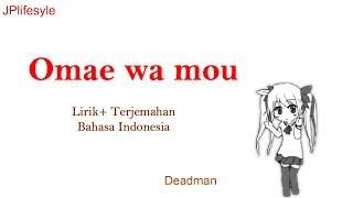 Download Lagu Jepang Enak Didengar Saat Pagi #3   Omae Wa Mou - Deadman   Terjemahan Indonesia