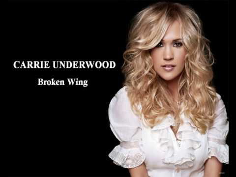 Carrie Underwood - Broken Wing