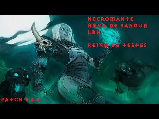 Diablo 3 (PTR 2.6.5) - Necromante Nova de Sangue LoN
