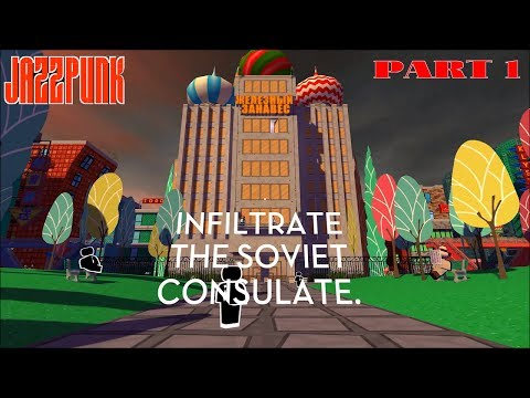 Jazzpunk Director's Cut Let's Play Mission 1 - Soviet Consulate