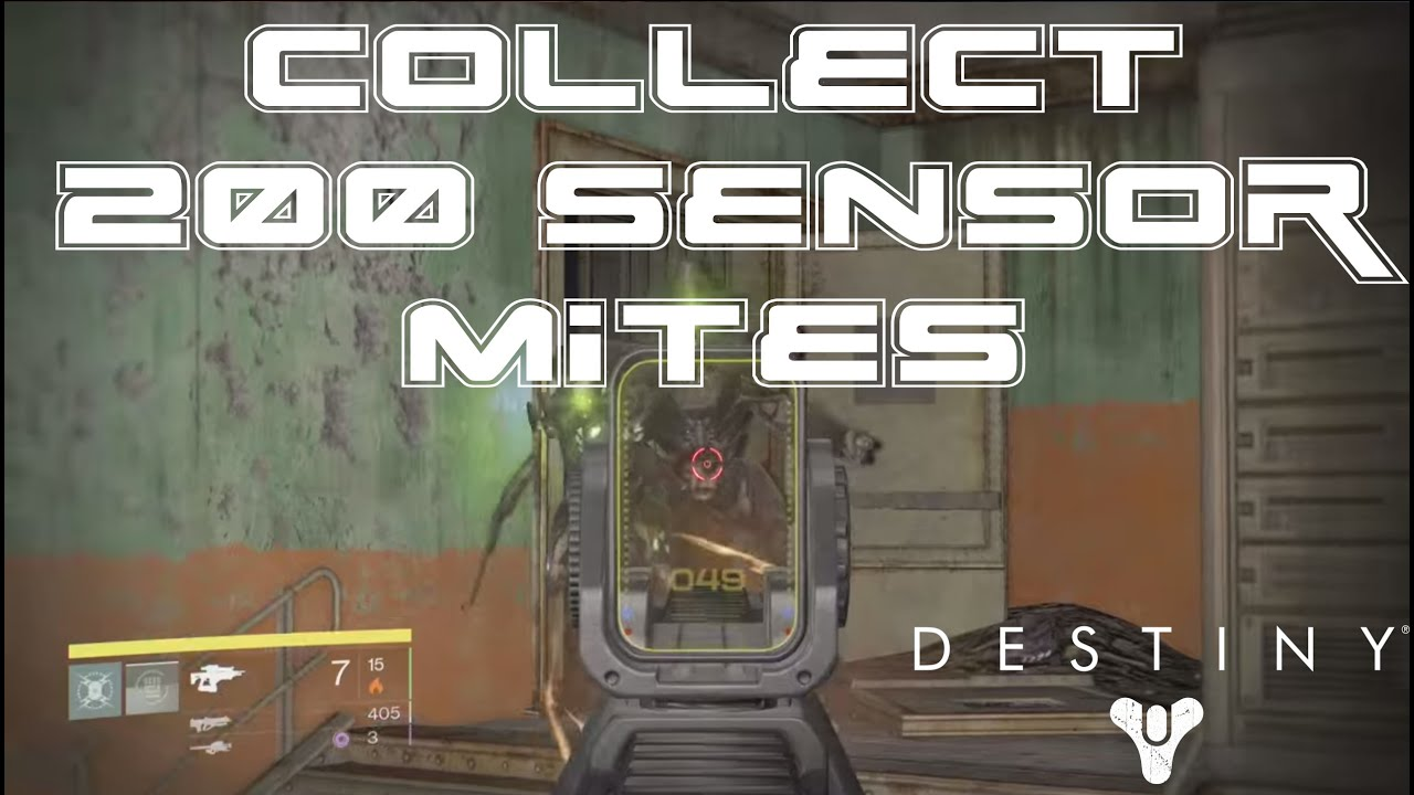 Destiny fastest way to collect 200 sensor mites relic harvest