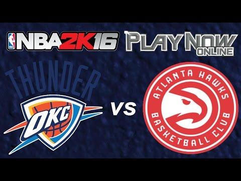 NBA 2K16 Play Now Online (PNO) Online Ranked Match: Oklahoma City Thunder vs. Atlanta Hawks