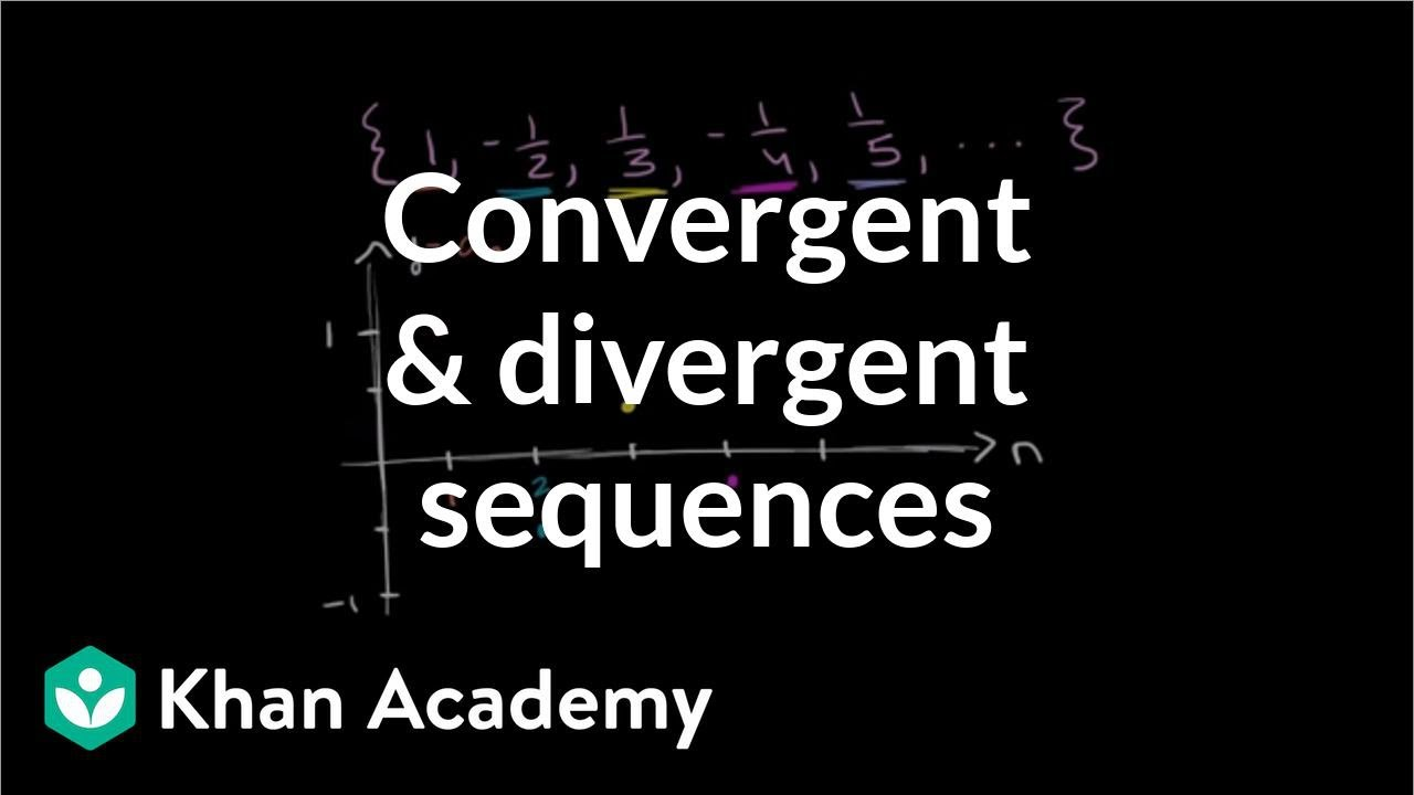 Convergent and divergent sequences (video) | Khan Academy