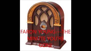 FARON YOUNG   THE MINUTE YOURE GONE YouTube Videos