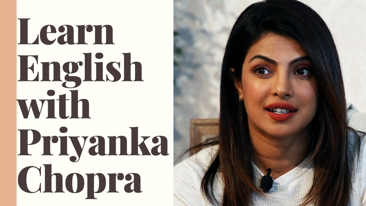 Learn English with Priyanka Chopra