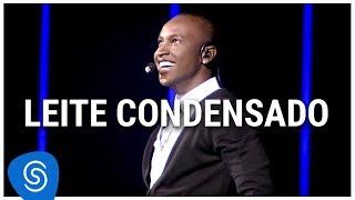 Baixar Thiaguinho - Leite Condensado (DVD Ousadia e Alegria) [Vídeo Oficial]