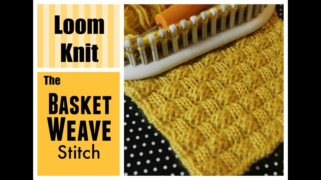 Knitting Stitches Weaving : LOOM KNITTING STITCHES : Basket Weave Stitch on a Loom - YouTube