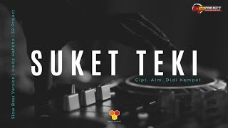 SUKET TEKI ( DJ VERSION ) - UWITZ HAHEHO - 69 PROJECT