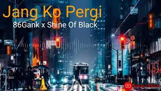 Download Jang Ko Pergi - 86Gank x Shine Of Black