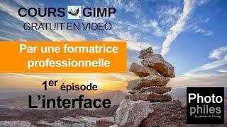 N°1 Cours GIMP. Cours complet et gratuit par Photophiles : L'interface