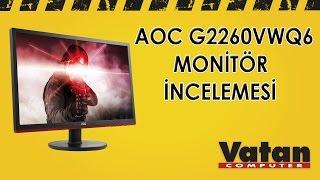 AOC G2260VWQ6 Gaming Monitör İncelemesi