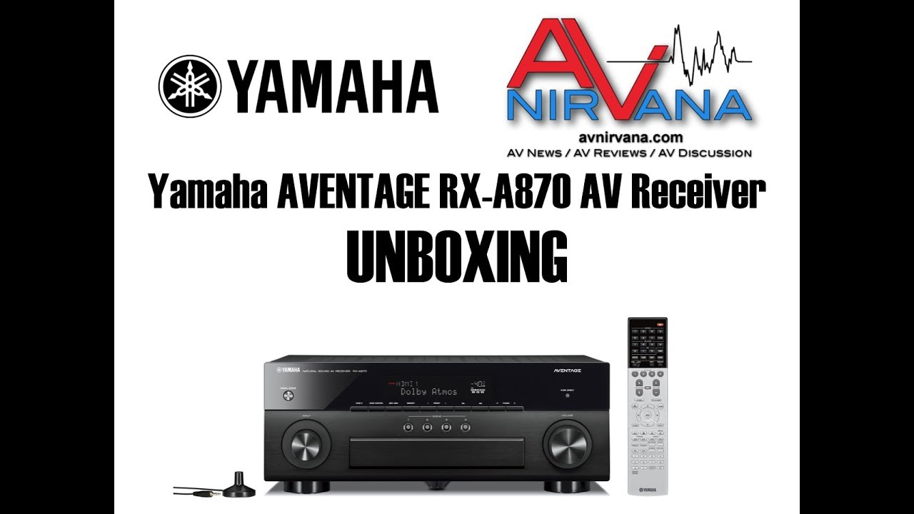 yamaha aventage rx a870 unboxing youtube. Black Bedroom Furniture Sets. Home Design Ideas