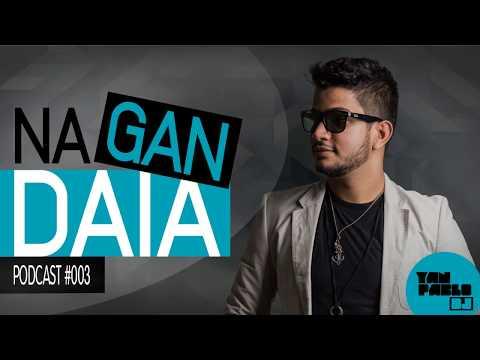 Yan Pablo na Gandaia - Podcast 003