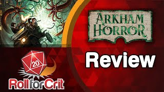 Arkham Horror 3rd Edition Review | Roll For Crit