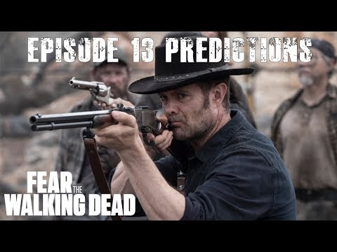 Fear The Walking Dead Season 5 - Episode 13 Predictions   Leave What You Don't