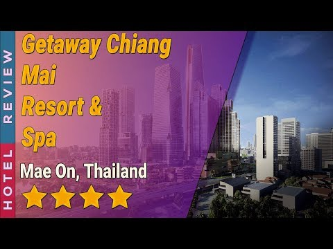 Getaway Chiang Mai Resort & Spa hotel review   Hotels in Mae On   Thailand Hotels