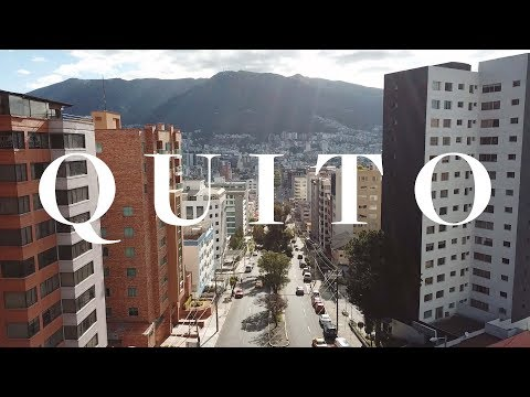 QUITO SERIES: an introduction to a beautiful city!