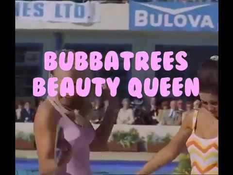 Bubbatrees - Beauty Queen