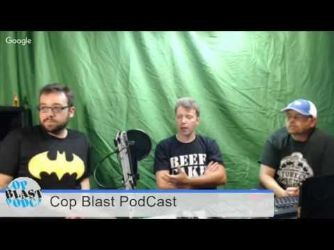 Cop Blast Podcast Episode 23 | It happened but the audio is terrible