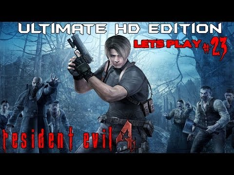 Resident Evil 4 Ultimate HD Edition | Part 23 | THE FINAL EVIL! |